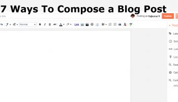 7 Ways To Compose a Blog Post