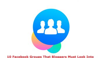 10 Facebook Groups That Bloggers Must Look Into