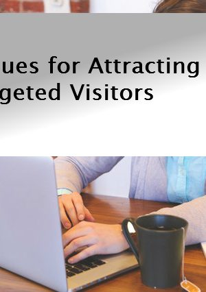 4 Avenues for Attracting Targeted Visitors