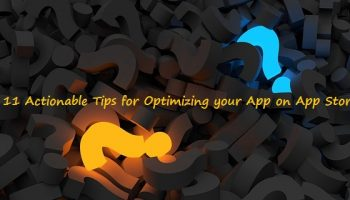 11 Actionable Tips for Optimizing your App on App Stores