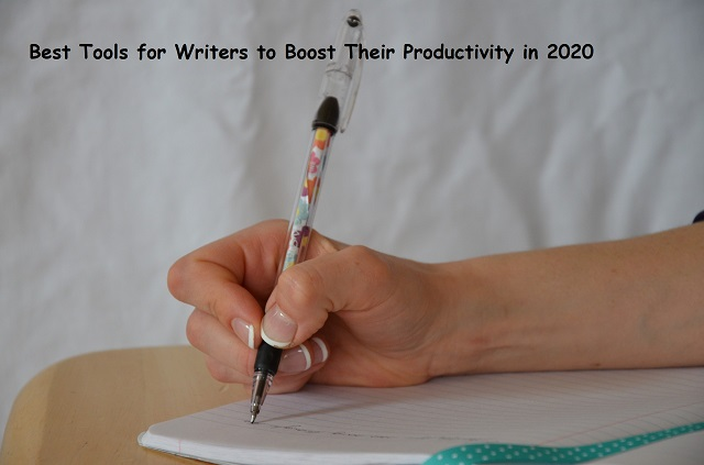 Best Tools for Writers to Boost Their Productivity in 2020