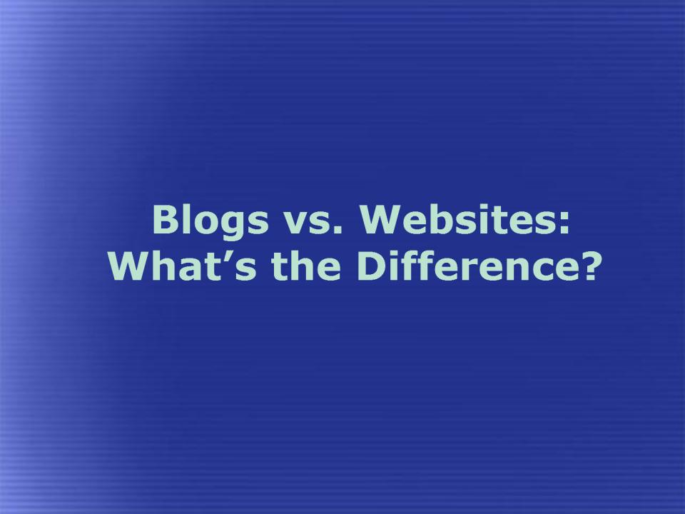 Blogs vs. Websites