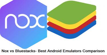 Nox vs Bluestacks- Best Android Emulators Comparison